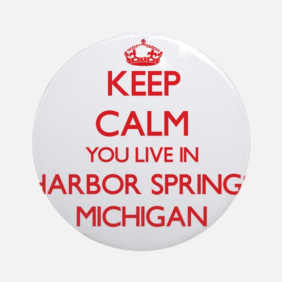 Keep calm you live in Harbor Spri Ornament (Round)