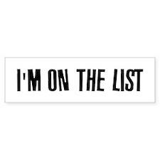 I'm On The List Bumper Bumper Sticker