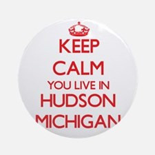 Keep calm you live in Hudson Mich Ornament (Round)