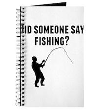 Did Someone Say Fishing Journal