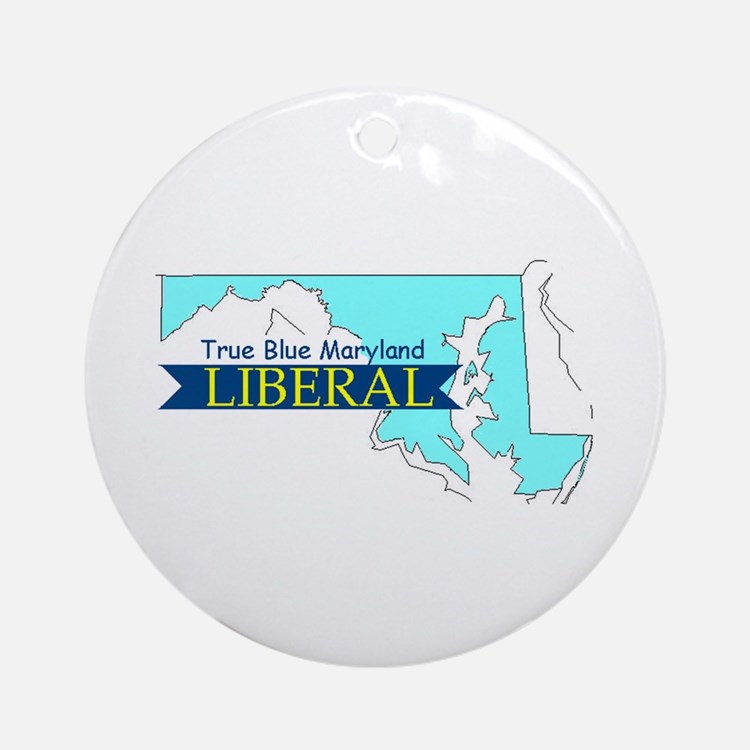 True Blue Maryland LIBERAL Ornament (Round)
