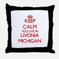 Keep calm you live in Livonia Michiga Throw Pillow