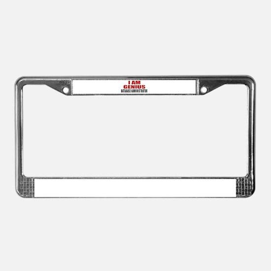 I Am Genius Database administr License Plate Frame
