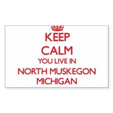Keep calm you live in North Muskegon Michi Decal