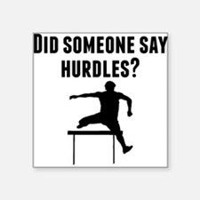 Did Someone Say Hurdles Sticker