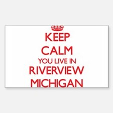 Keep calm you live in Riverview Michigan Decal