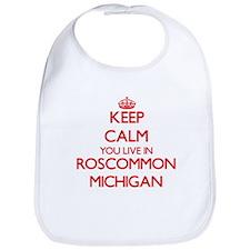 Keep calm you live in Roscommon Michigan Bib