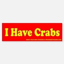 I Have Crabs - Revenge Bumper Bumper Sticker
