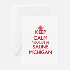 Keep calm you live in Saline Michig Greeting Cards