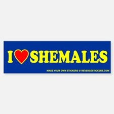 I (Heart) Shemales - Revenge Bumper Bumper Sticker