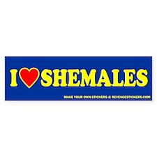 I (Heart) Shemales - Revenge Bumper Sticker