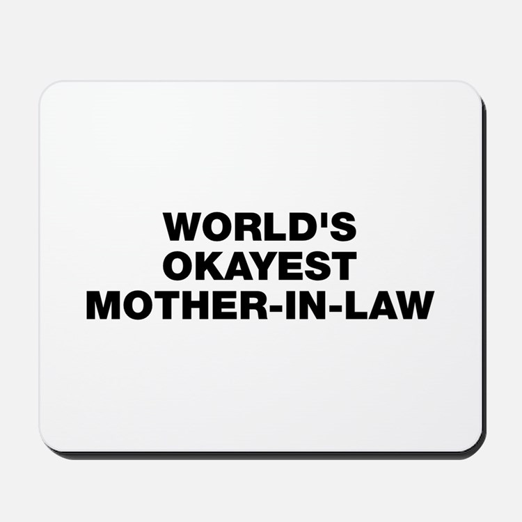 World's Okayest Mother-In-Law Mousepad