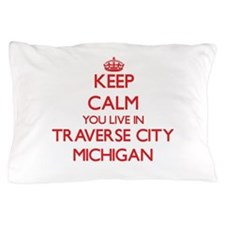 Keep calm you live in Traverse City Mi Pillow Case