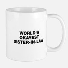 World's Okayest Sister-In-Law Small Mugs