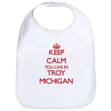 Keep calm you live in Troy Michigan Bib