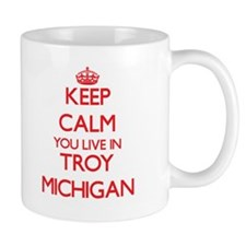Keep calm you live in Troy Michigan Mugs