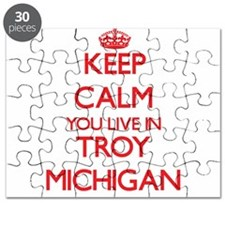 Keep calm you live in Troy Michigan Puzzle