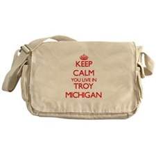 Keep calm you live in Troy Michigan Messenger Bag