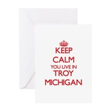 Keep calm you live in Troy Michigan Greeting Cards
