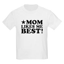 Mom Likes Me Best T-Shirt