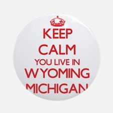 Keep calm you live in Wyoming Mic Ornament (Round)