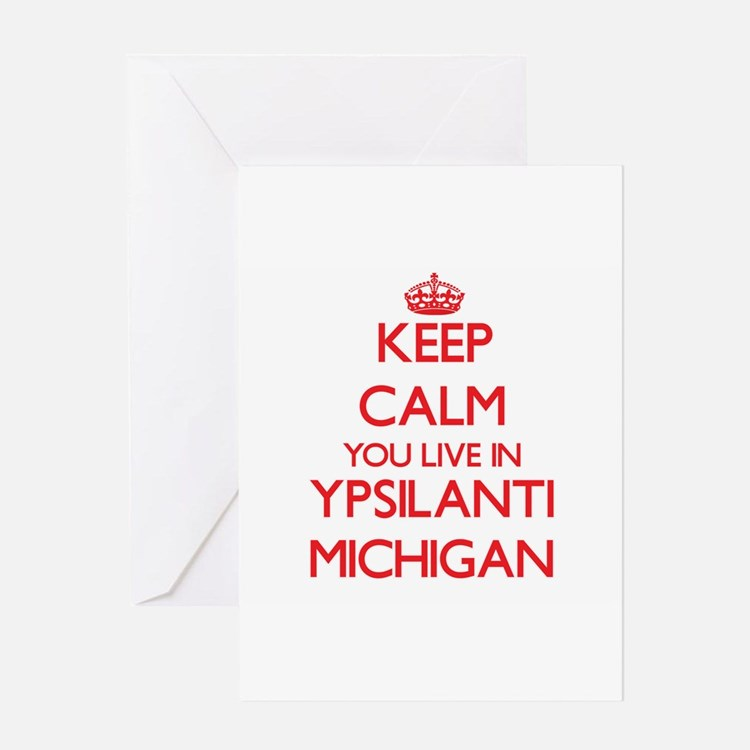 Keep calm you live in Ypsilanti Mic Greeting Cards