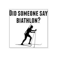 Did Someone Say Biathlon Sticker