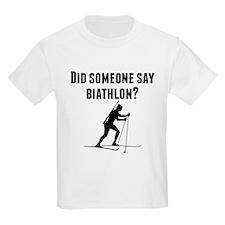 Did Someone Say Biathlon T-Shirt