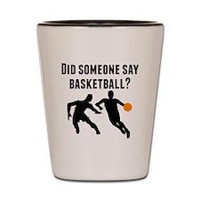 Did Someone Say Basketball Shot Glass