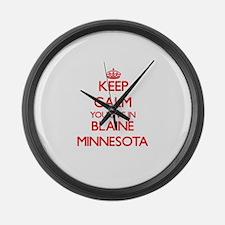 Keep calm you live in Blaine Minn Large Wall Clock