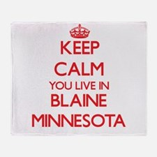 Keep calm you live in Blaine Minneso Throw Blanket