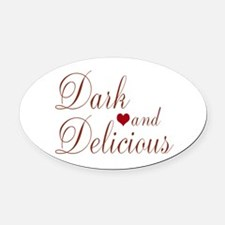 Dark and Delicious Oval Car Magnet