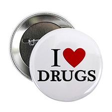 "I love Drugs 2.25"" Button"