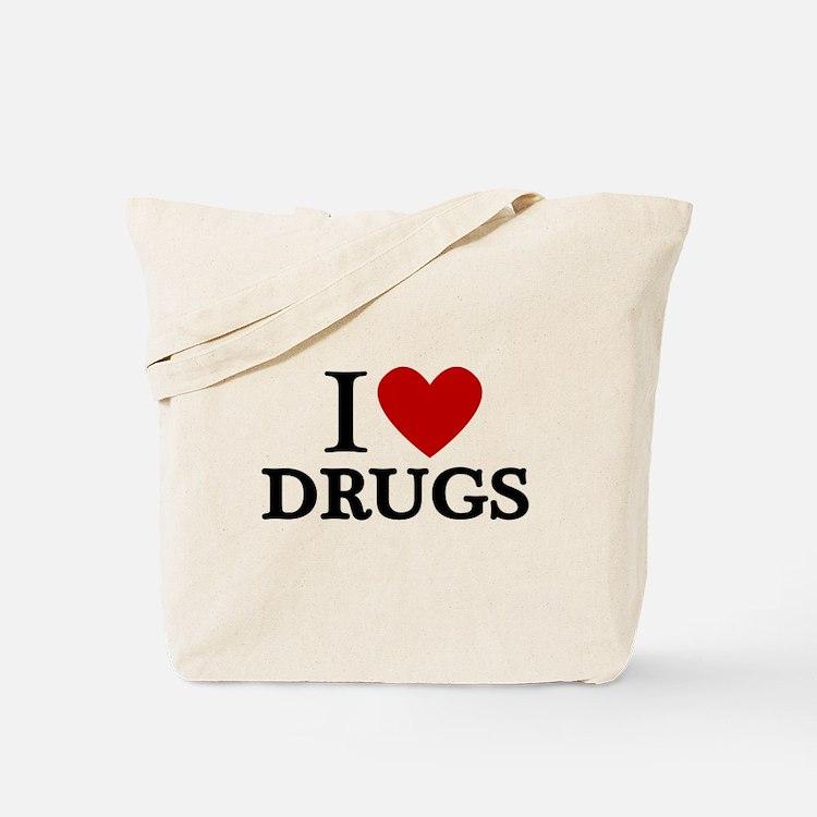I love Drugs Tote Bag