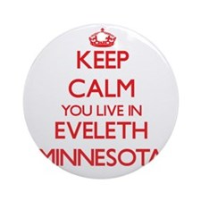 Keep calm you live in Eveleth Min Ornament (Round)