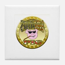 Proud To Be A Capitalist Pig! Tile Coaster