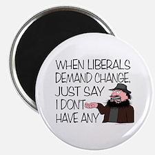 "When Liberals Demand Change 2.25"" Magnet (100 pack"