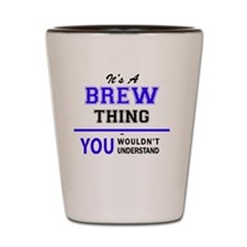 Funny Brew Shot Glass