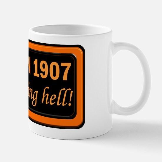 Born in 1907, Still Raising Hell Mug