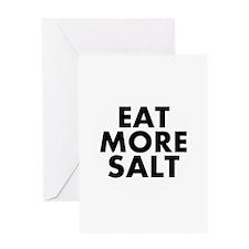Eat More Salt Greeting Cards
