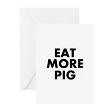 Eat More Pig Greeting Cards