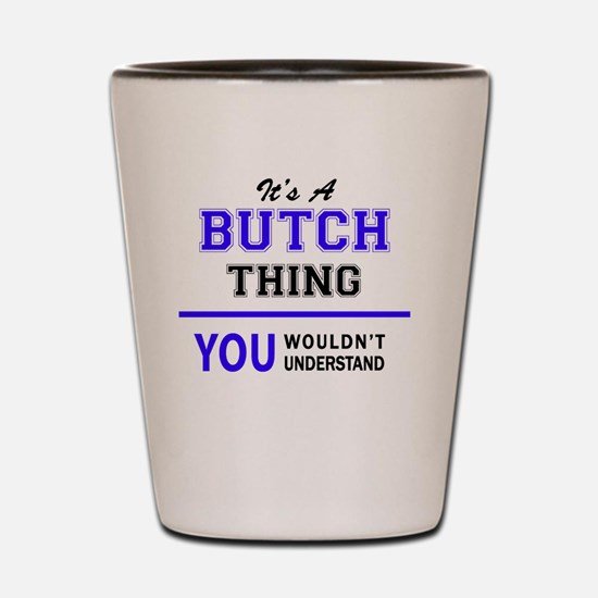 Cute Butch Shot Glass