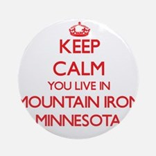 Keep calm you live in Mountain Ir Ornament (Round)