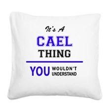 Funny Cael Square Canvas Pillow