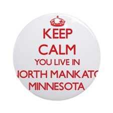 Keep calm you live in North Manka Ornament (Round)