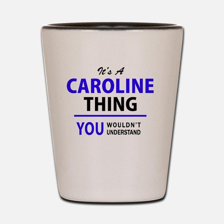 Cute Caroline Shot Glass