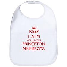 Keep calm you live in Princeton Minnesota Bib