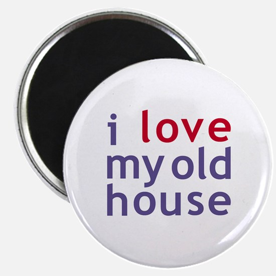 Love My Old House Magnet