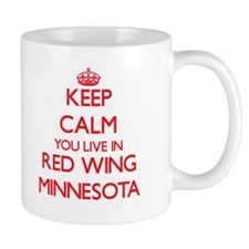 Keep calm you live in Red Wing Minnesota Mugs