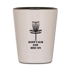 Keep Calm and Disc On Shot Glass